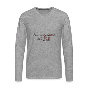 All Crusades Are Just. - Men's Premium Longsleeve Shirt