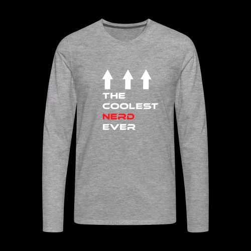 The coolest Nerd ever - Männer Premium Langarmshirt