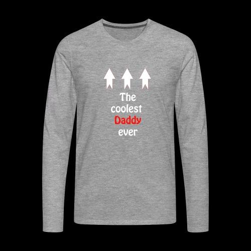 The coolest Daddy ever - Männer Premium Langarmshirt