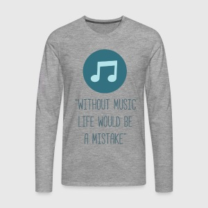 Life without music - Men's Premium Longsleeve Shirt