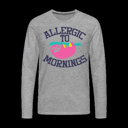 Allergic to Mornings - Männer Premium Langarmshirt