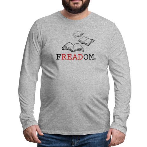0205 Lesen   Freiheit   Entscheidung   Geschenk - Men's Premium Longsleeve Shirt