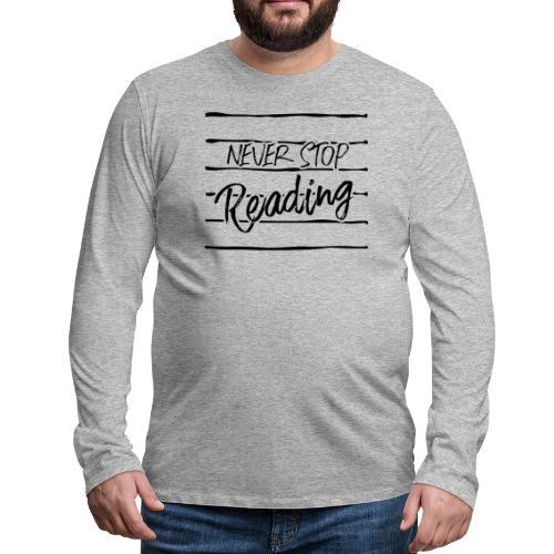 0208 Niemals aufhören zu lesen   bookrebels - Men's Premium Longsleeve Shirt