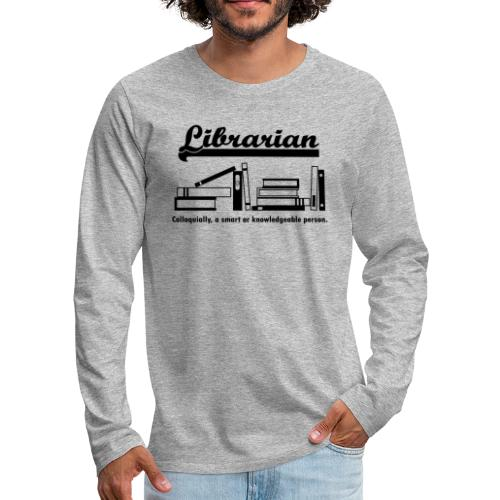 0332 Librarian Cool saying - Men's Premium Longsleeve Shirt