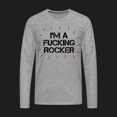 I'M A FUCKING ROCKER - Maglietta Premium a manica lunga da uomo