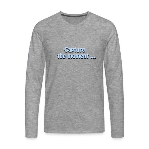 capture the moment photographer`s slogan - Men's Premium Longsleeve Shirt