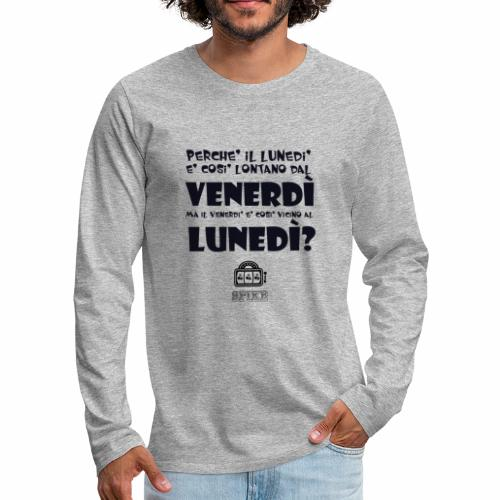 SPIKE-lunedi-venerdi-nero - Maglietta Premium a manica lunga da uomo