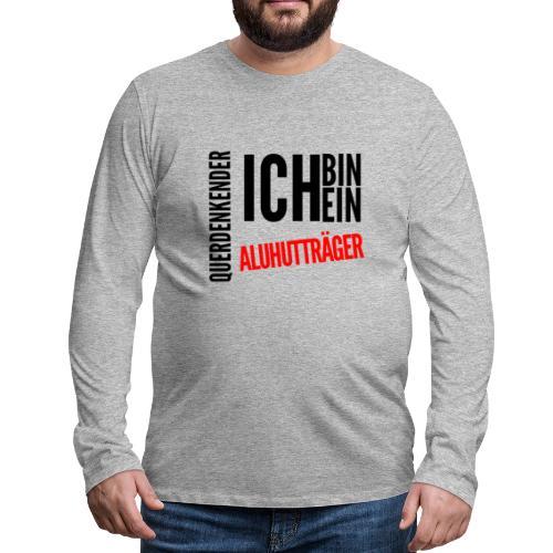 Ich bin querdenkender ALUHUTTRÄGER - Männer Premium Langarmshirt
