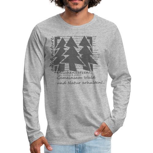 #ZeichenSetzen #WaldStille - Männer Premium Langarmshirt