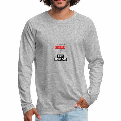 Im just a vlogger - Långärmad premium-T-shirt herr