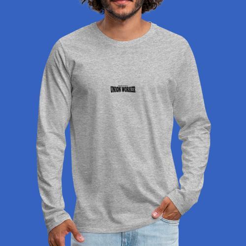 Union Worker - Männer Premium Langarmshirt