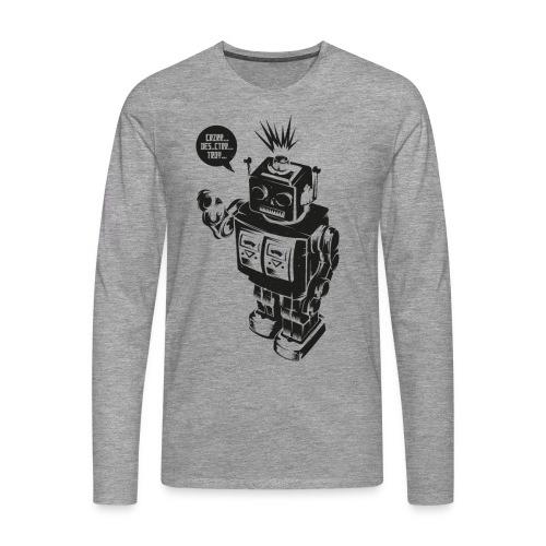 DESTROY ROBOT - Männer Premium Langarmshirt