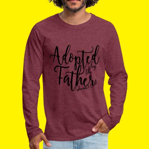 Adopted by the Father - Ephesians 1: 5 - Men's Premium Longsleeve Shirt