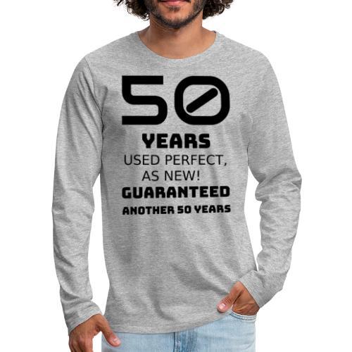 50 years funny happy birthday - Maglietta Premium a manica lunga da uomo