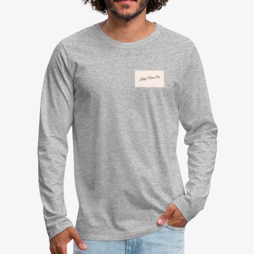 Kings Never Die - Men's Premium Longsleeve Shirt