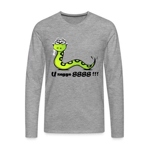U zegge SSSS !!! - Mannen Premium shirt met lange mouwen