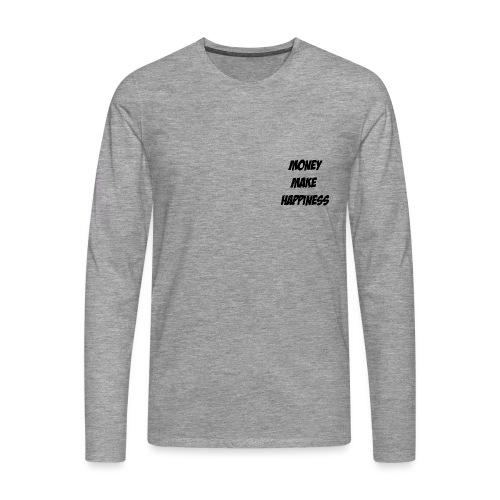 Money Make Happiness - Maglietta Premium a manica lunga da uomo