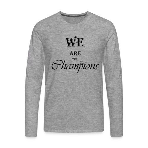 We Are The Champions - Camiseta de manga larga premium hombre