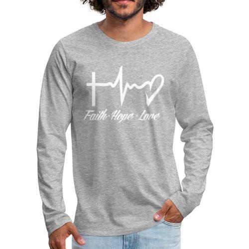FAITH HOPE LOVE - Men's Premium Longsleeve Shirt
