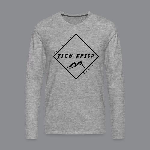 isch epis? - Männer Premium Langarmshirt