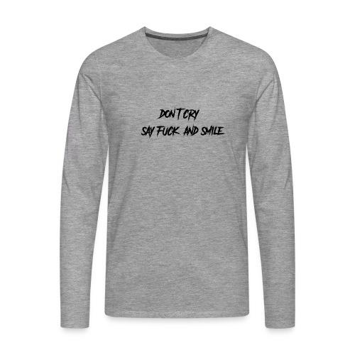 Dont cry - Miesten premium pitkähihainen t-paita