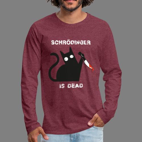Schrödinger is dead - Männer Premium Langarmshirt