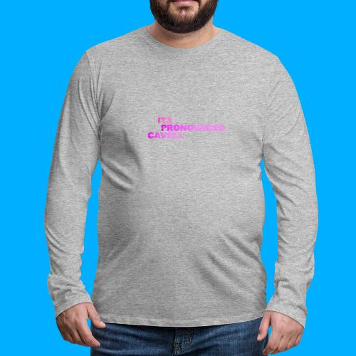 Its Pronounced Cavell Shirts - Men's Premium Longsleeve Shirt