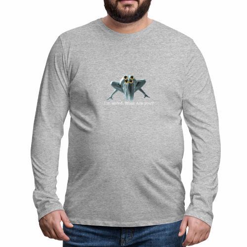 Im weird - Men's Premium Longsleeve Shirt