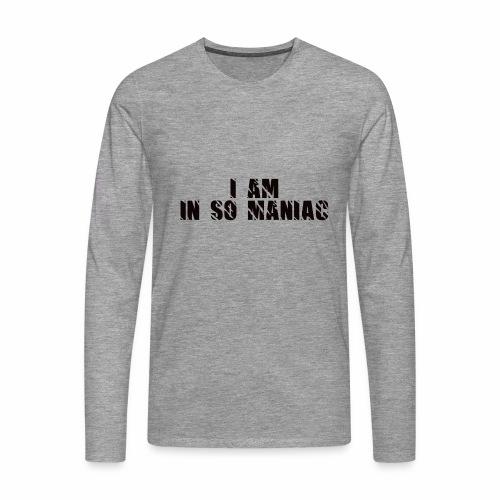 JE SUIS DANS SO MANIAC - T-shirt manches longues Premium Homme