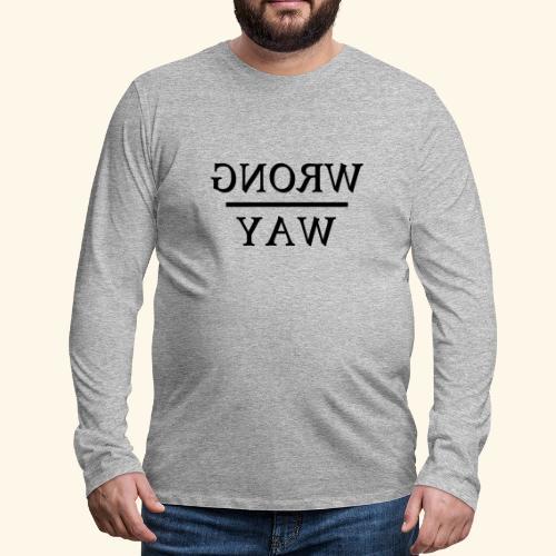 Wrong way - Men's Premium Longsleeve Shirt