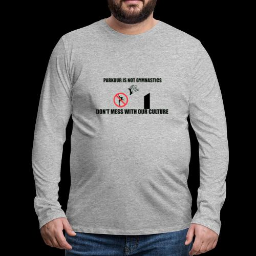 DON'T MESS WITH OUR CULTURE - Men's Premium Longsleeve Shirt