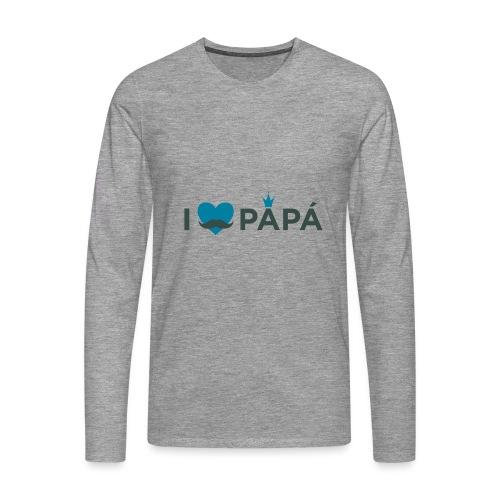 ik hoe van je papa - T-shirt manches longues Premium Homme