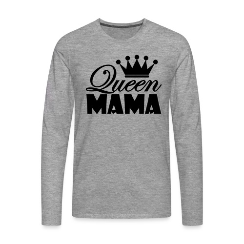 queenmama - Männer Premium Langarmshirt