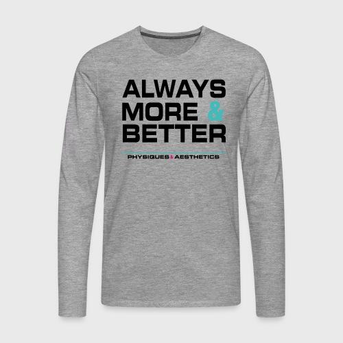 ALWAYS MORE AND BETTER - Camiseta de manga larga premium hombre