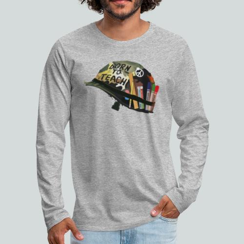 Born to teach - AAS - T-shirt manches longues Premium Homme
