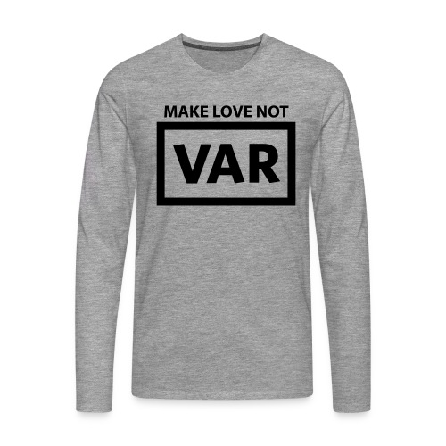 Make Love Not Var - Mannen Premium shirt met lange mouwen