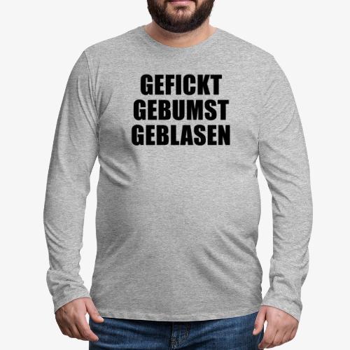 3G-Nachweis - gefickt gebumst geblasen - Männer Premium Langarmshirt