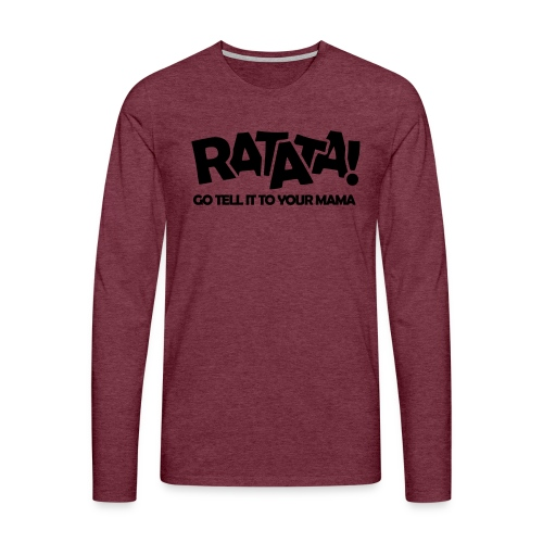 RATATA full - Männer Premium Langarmshirt