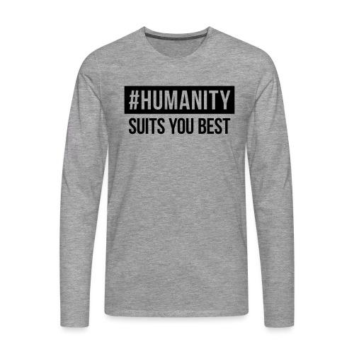 women's Premium T-Shirt #humanity - Männer Premium Langarmshirt