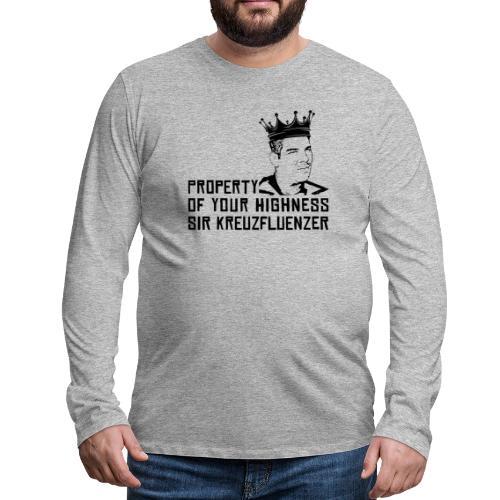 Property of your Highness Black - Männer Premium Langarmshirt