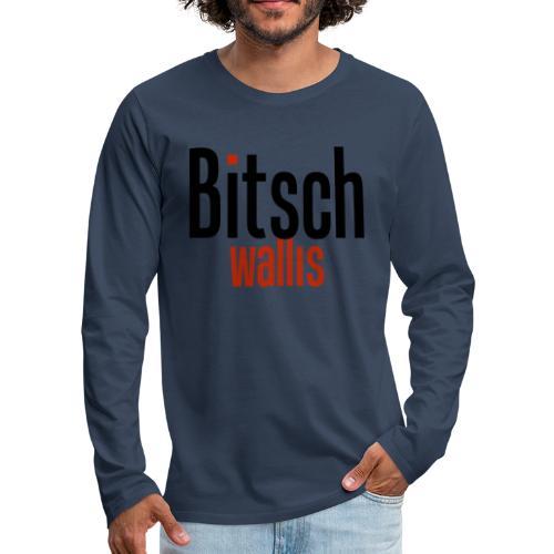 bitsch wallis - Männer Premium Langarmshirt