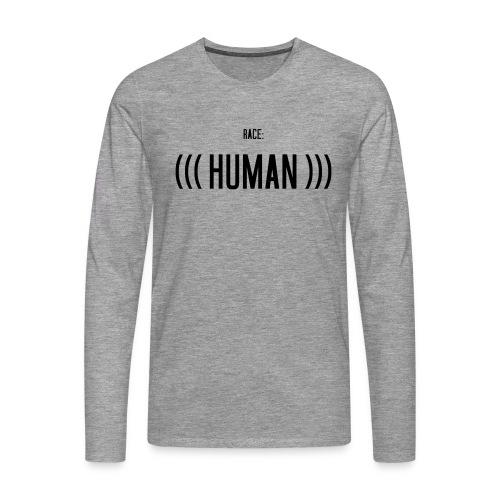 Race: (((Human))) - Männer Premium Langarmshirt