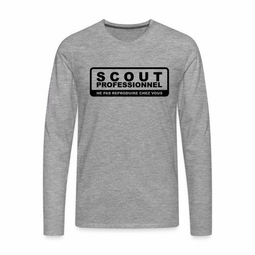 Scout Professionnel - Ne pas reproduire chez vous - T-shirt manches longues Premium Homme