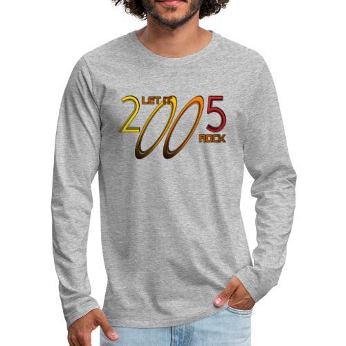 Let it Rock 2005 - Männer Premium Langarmshirt