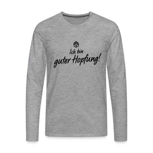 Guter Hopfung - Männer Premium Langarmshirt