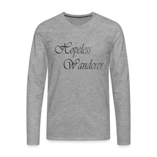 Hopeless Wanderer - Wander text - Men's Premium Longsleeve Shirt