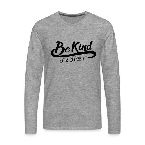 be kind it's free - Men's Premium Longsleeve Shirt