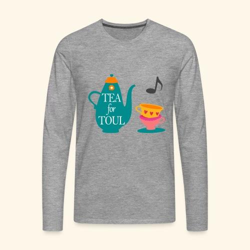 Tea for Toul - T-shirt manches longues Premium Homme