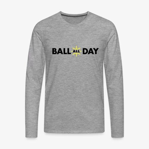BALL ALL DAY Shirt - White - Männer Premium Langarmshirt