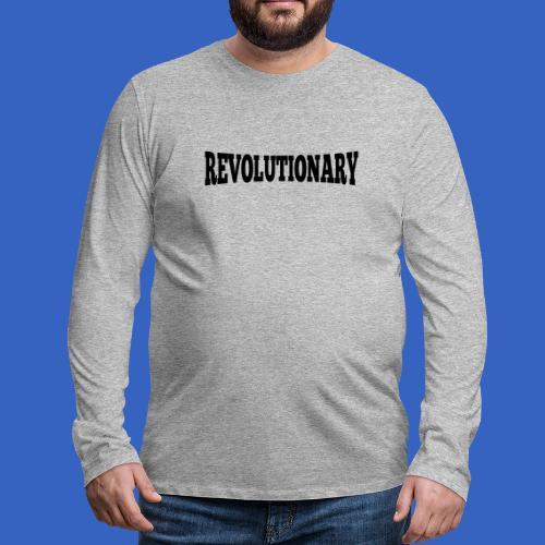 Revolutionary - Männer Premium Langarmshirt